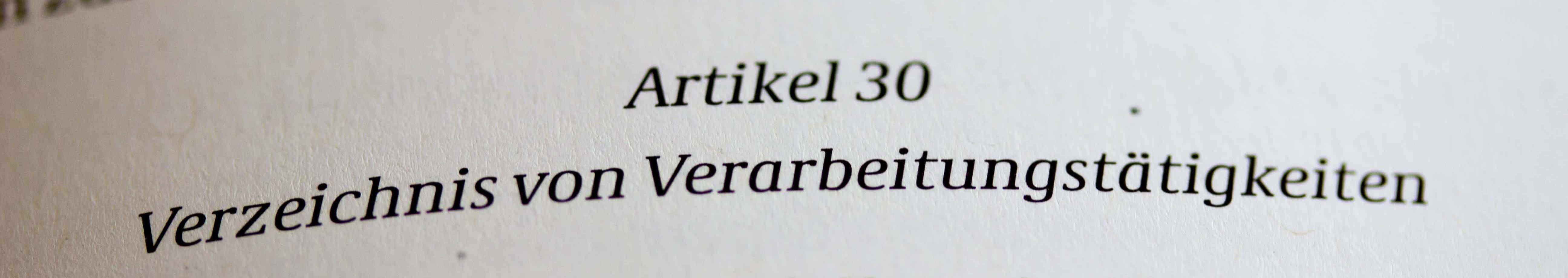 Art. 30 DSGVO Verzeichnis von Verarbeitungstätigkeiten Verfahrensverzeichnis