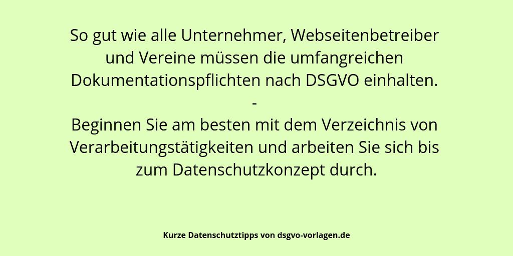 So gut wie alle Unternehmer, Webseitenbetreiber und Vereine müssen die umfangreichen Dokumentationspflichten nach DSGVO einhalten. - Beginnen Sie am besten mit dem Verzeichnis von Verarbeitungstätigkeiten und arbeiten Sie sich bis zum Datenschutzkonzept durch.