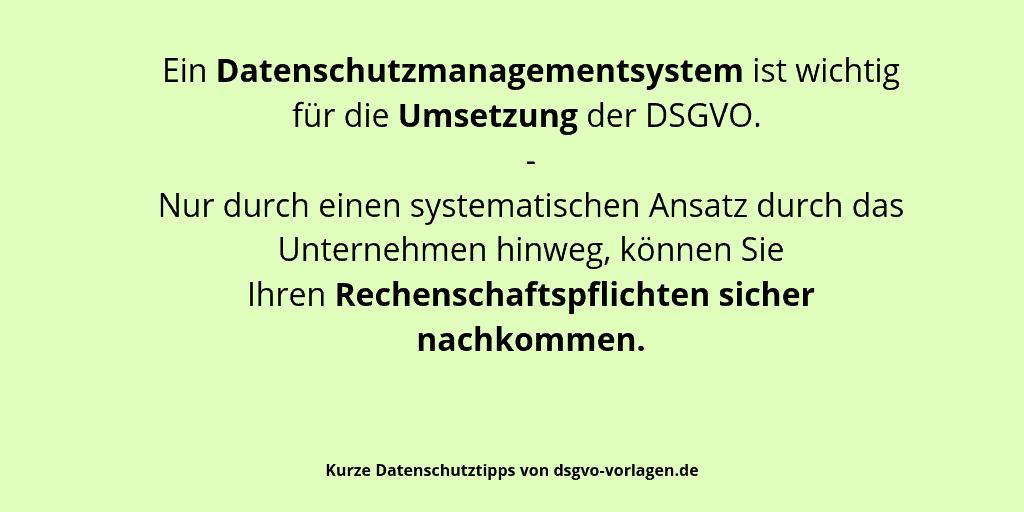 Ein Datenschutzmanagementsystem ist wichtig für die Umsetzung der DSGVO. - Nur durch einen systematischen Ansatz durch das Unternehmen hinweg, können Sie Ihren Rechenschaftspflichten sicher nachkommen.