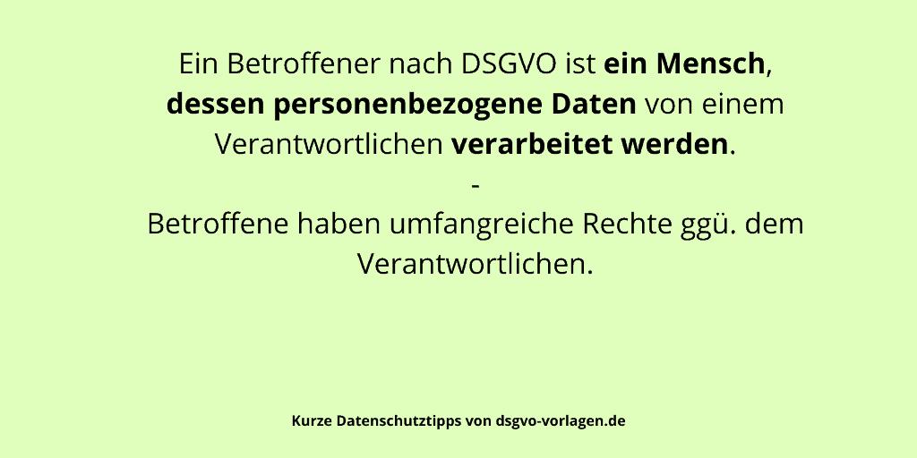 Ein Betroffener nach DSGVO ist ein Mensch, dessen personenbezogene Daten von einem Verantwortlichen verarbeitet werden. Betroffene haben umfangreiche Rechte ggü. dem Verantwortlichen.