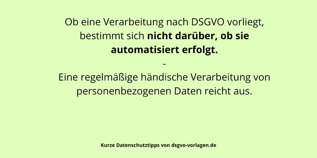 Ob eine Verarbeitung nach DSGVO vorliegt, bestimmt sich nicht darüber, ob sie automatisiert erfolgt. - Eine regelmäßige händische Verarbeitung von personenbezogenen Daten reicht aus.