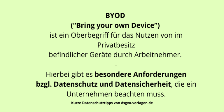"""BYOD (""""Bring your own Device"""") ist ein Oberbegriff für das Nutzen von im Privatbesitz befindlicher Geräte durch Arbeitnehmer. Hierbei gibt es besondere Anforderungen bzgl. Datenschutz und Datensicherheit, die ein Unternehmen beachten muss."""